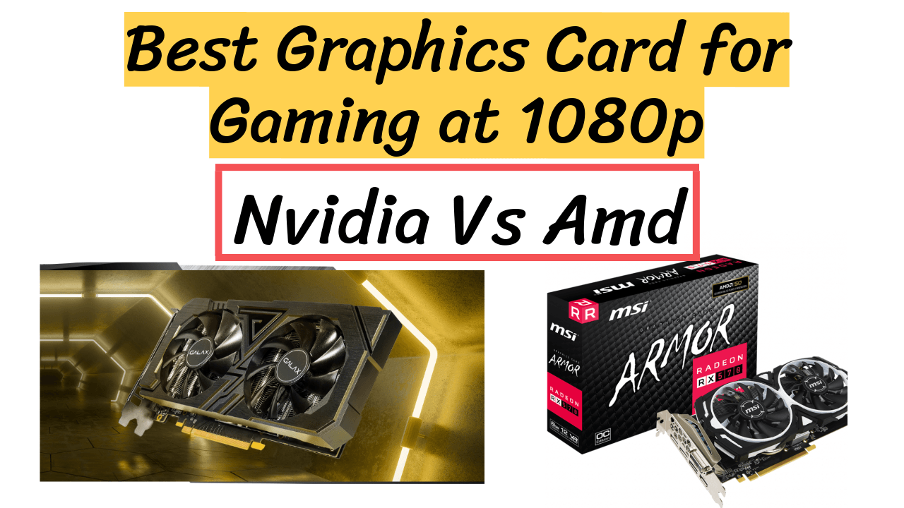 Best Graphics Card for Gaming at 1080p