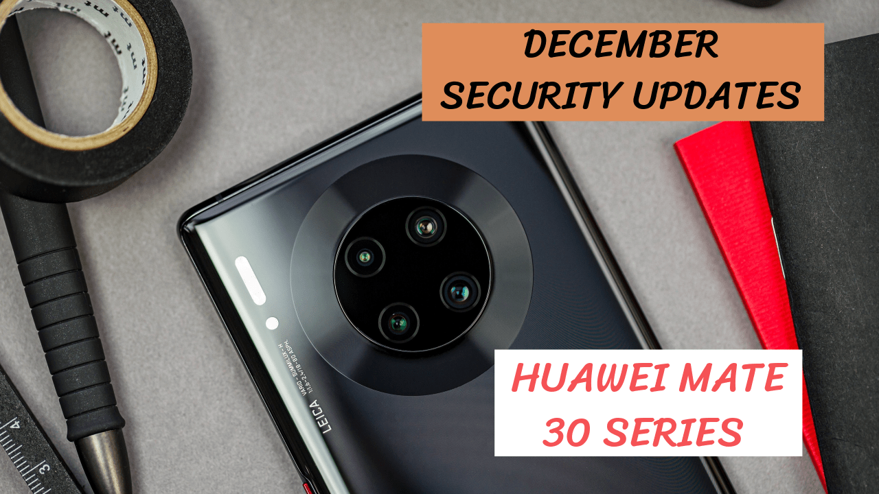 Huawei Mate 30 Security Updates