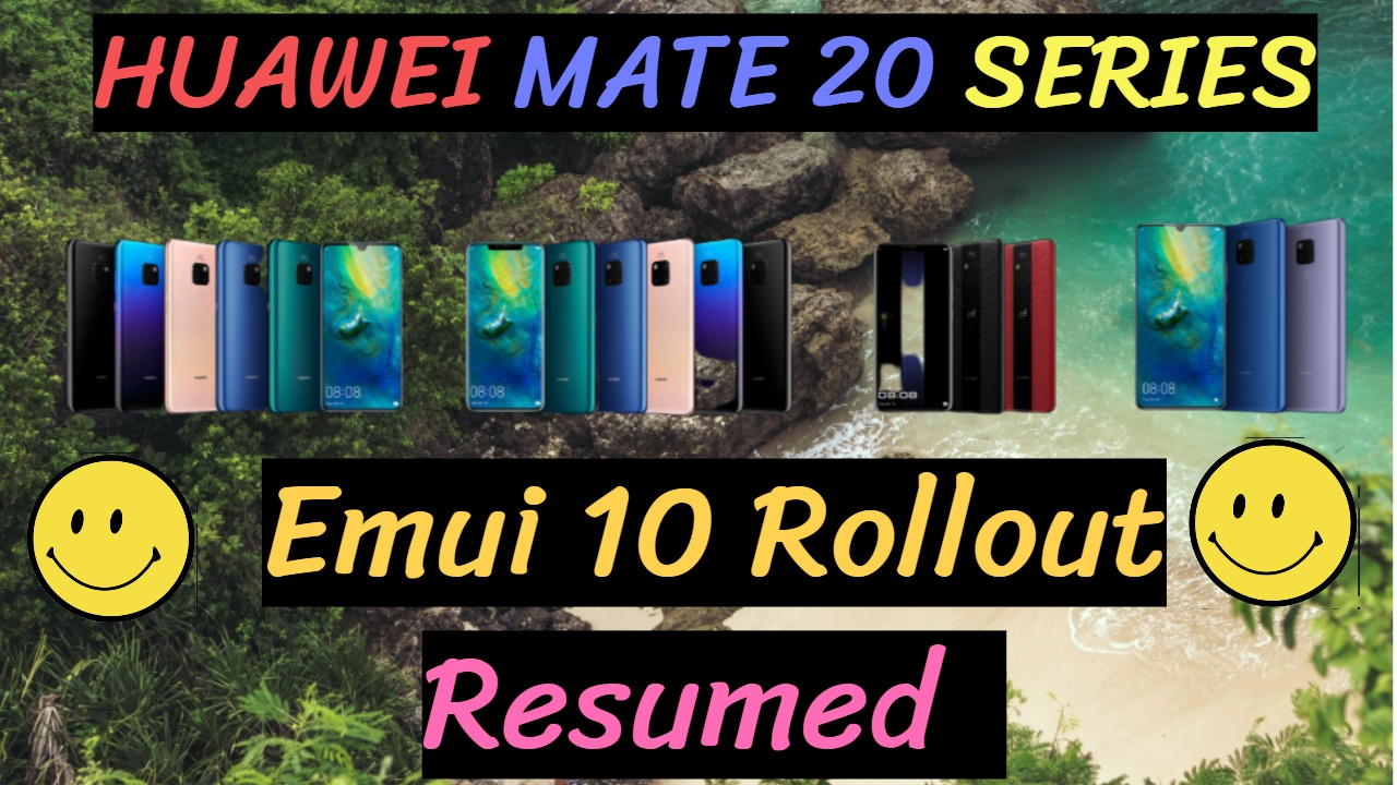 Huawei Mate 20 Series Emui 10 Rollout [Update: Resumed]
