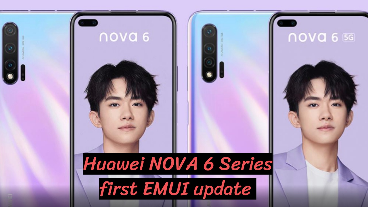 Nova 6 series Emui Update