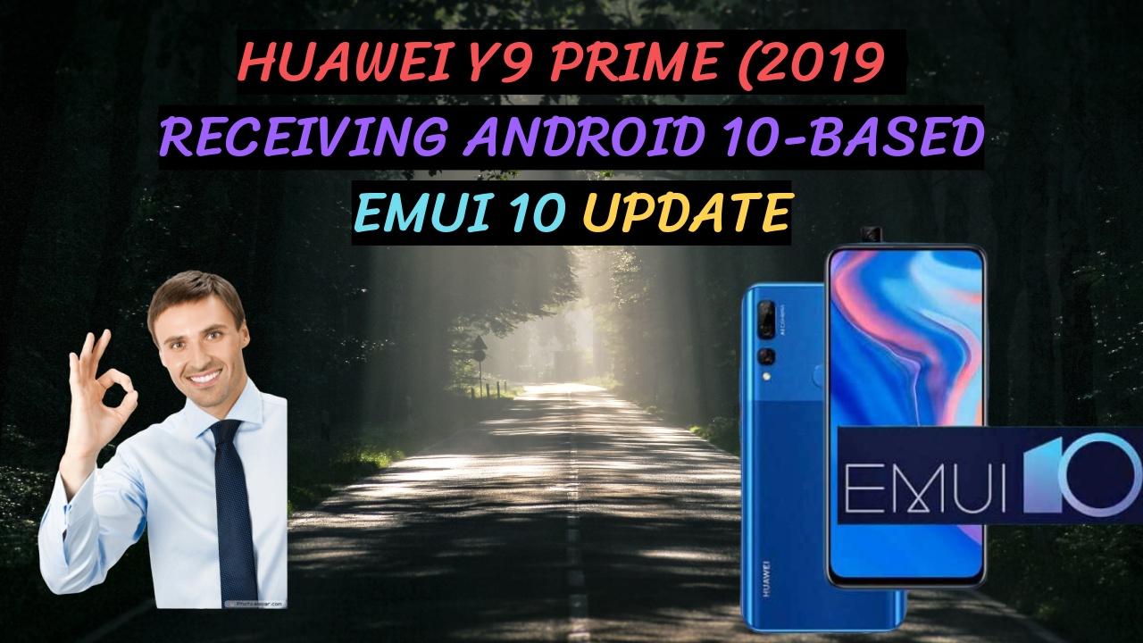 Huawei Y9 Prime 2019 Emui 10 Update