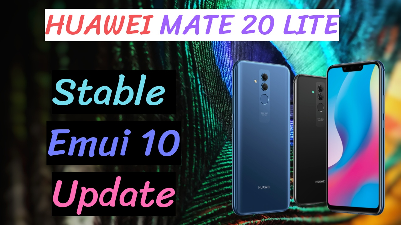 Huawei Mate 20 Lite Android 10 Upgrade