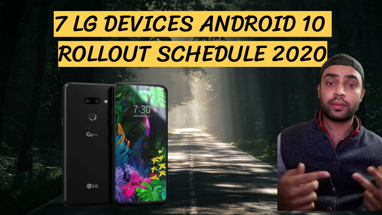 7 LG Devices Android 10 Rollout Schedule 2020