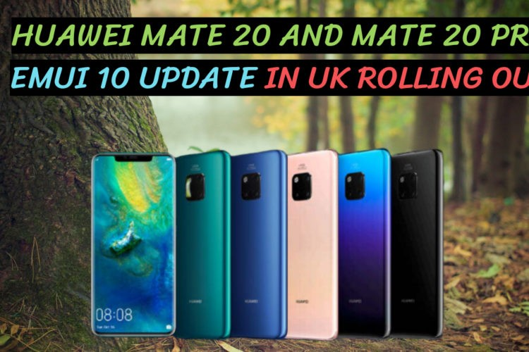 Huawei Mate 20 and Mate 20 Pro Emui 10 Update in Uk Rolling Out