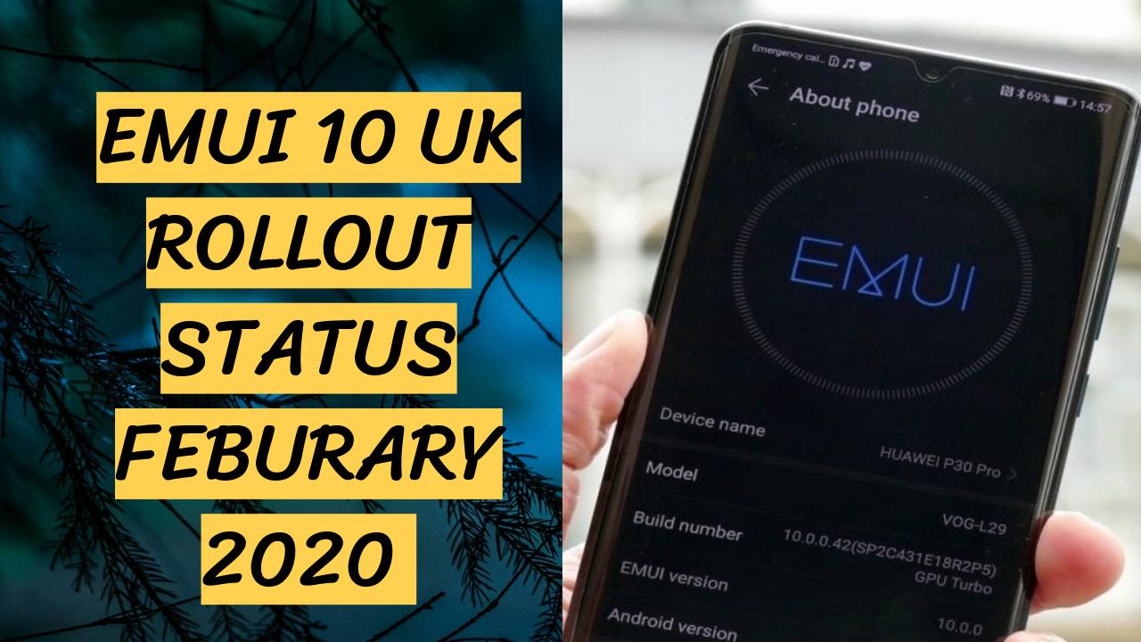 Emui 10 Uk Rollout Status Feburary 2020