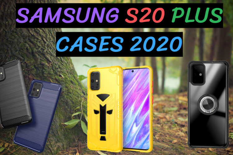 Samsung S20 Plus Cases