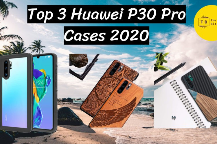 Top 3 Huawei P30 Pro Cases 2020