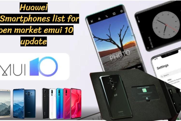 Huawei 10 Smartphones Emui 10 Update list