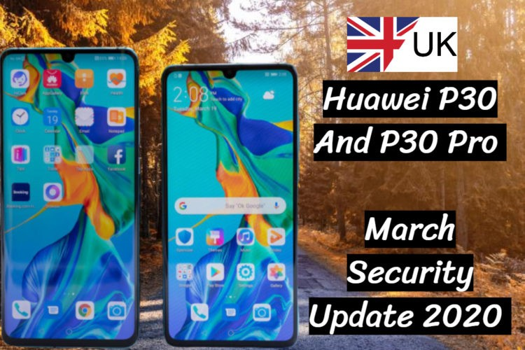 Uk Huawei P30 Pro March Security Update 2020