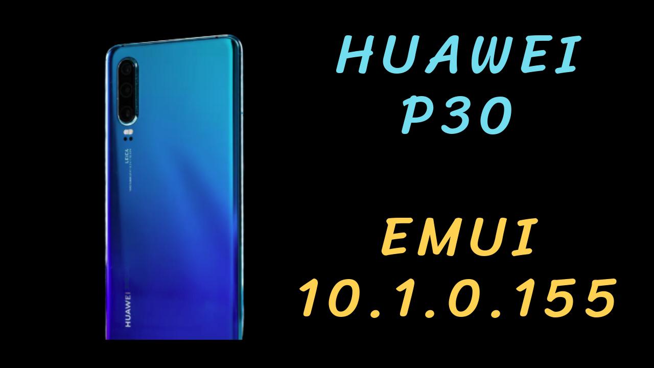 Huawei P30 EMUI 10.1.0.155
