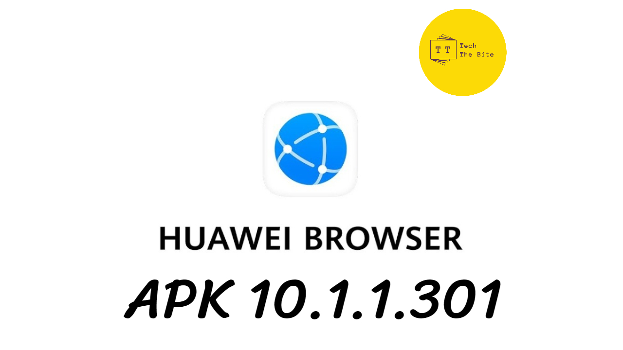 Download Huawei Browser APK 10.1.1.301 Free on your Smartphones