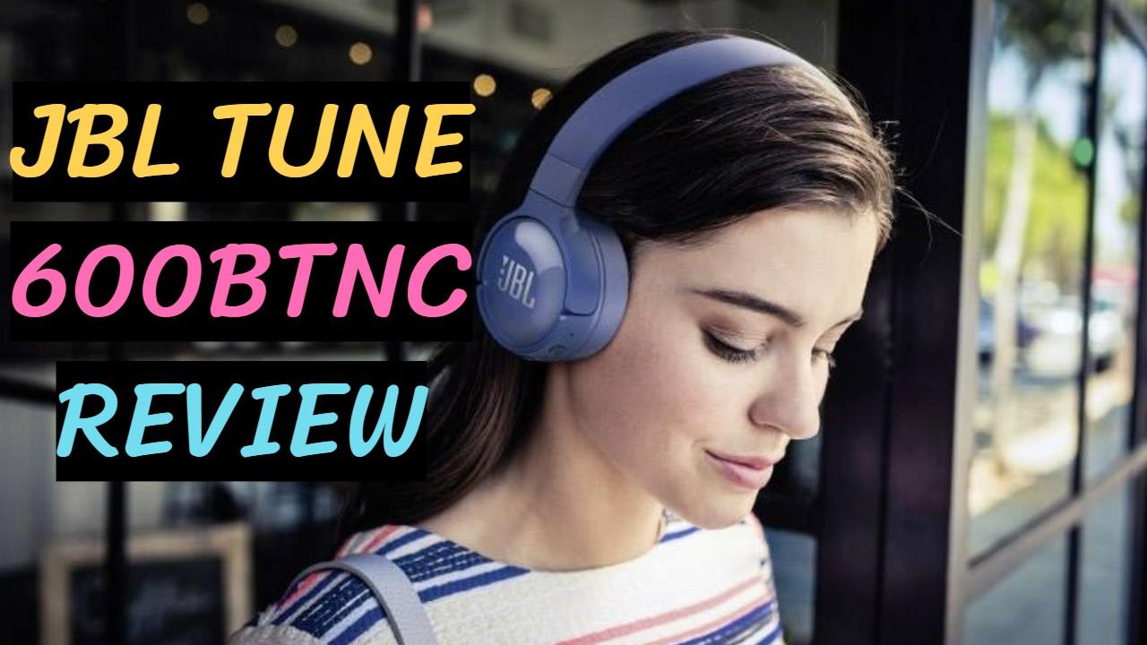 Jbl Tune 600btnc review – Jbl Tune 600btnc manual 2020