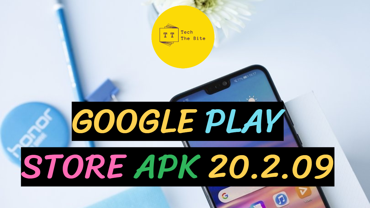 Download Now Google Play Store APK 20.2.09 on Your Smartphones