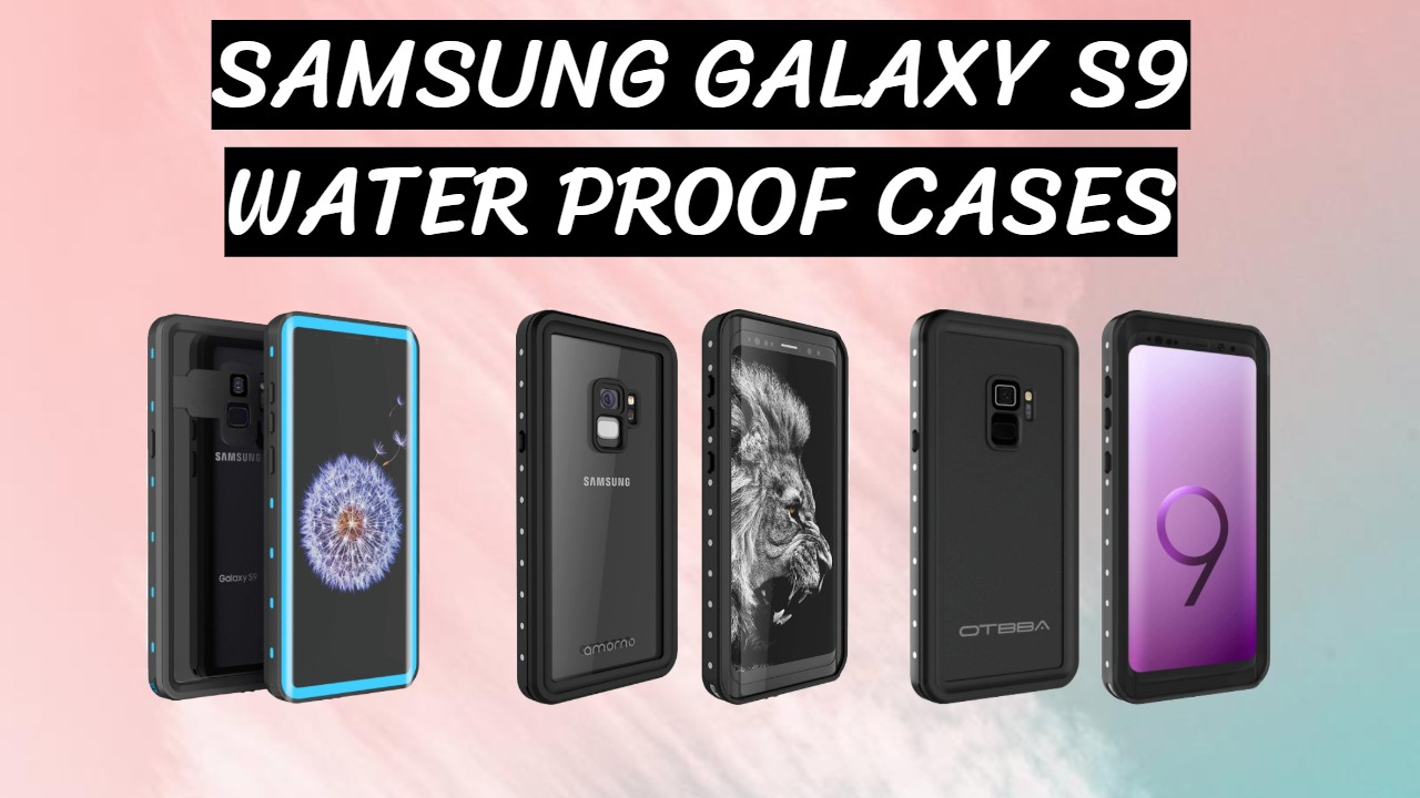 Samsung Galaxy S9 Water Proof CASES