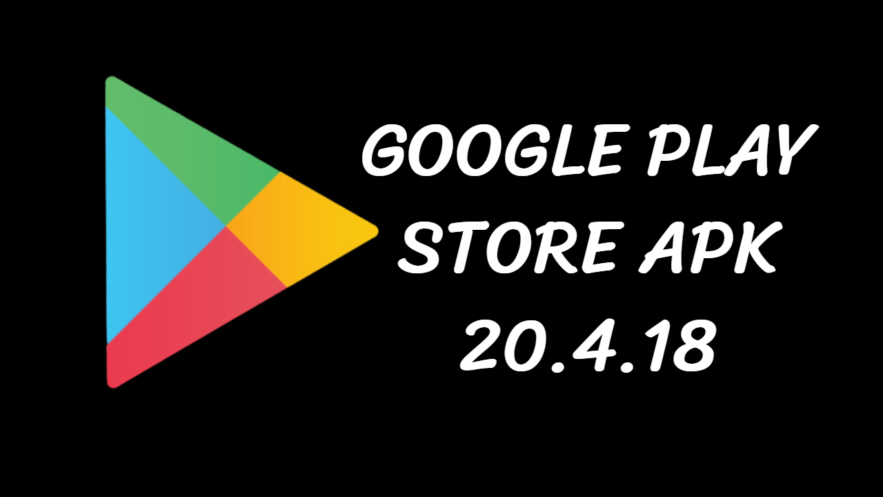 Google Play Store APK 20.4.18
